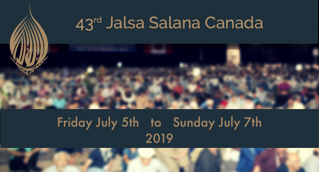 43rd Annual Convention (Jalsa Salana) Canada - July 5-7, 2019